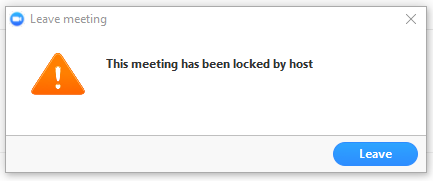 Notification message: This meeting has been locked by host. Option: Leave